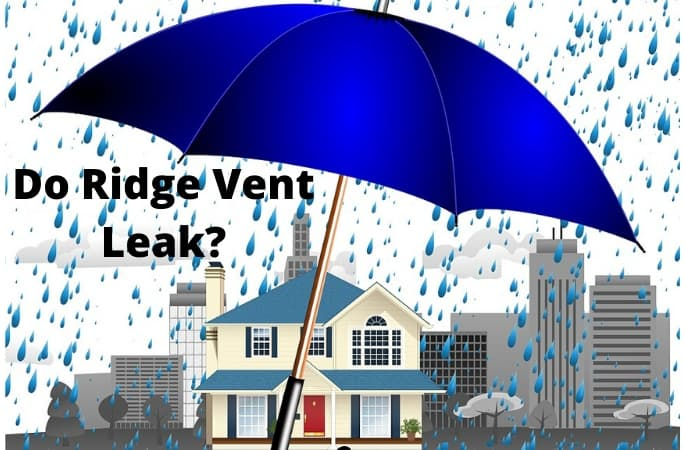 Do Ridge Vent Leak - A Picture with Rain and a House with and Umbrella over it and the Title in Writing